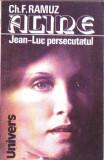 Ch.F.Ramuz-Aline,Jean-Luc persecutatul