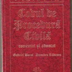 Gabriel Boroi, Dumitru Radescu - Codul de procedura civila comentat si adnotat - Carte Drept procesual civil