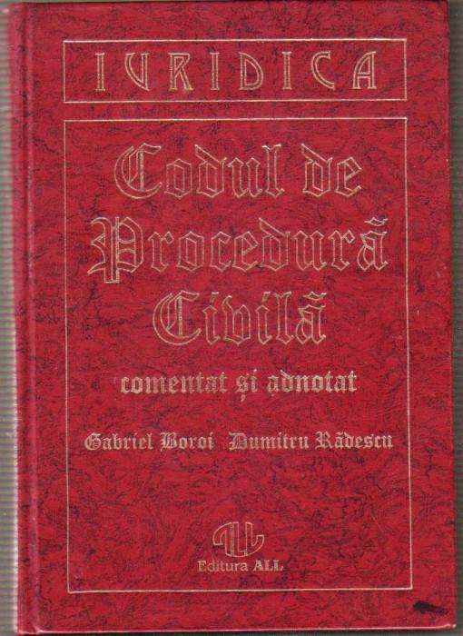 Gabriel Boroi,Dumitru Radescu - Codul de procedura civila comentat si adnotat foto mare