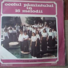 Ocolul pamantului in 16 melodii dir Nicolae Gasca disc vinyl lp muzica corala, VINIL, electrecord