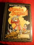 Walter Scott - Quentin Durvard -Ed Casa Scoalelor 1943, Alta editura