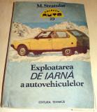Exploatarea DE IARNA a autovehiculelor - M. Stratulat, Alta editura