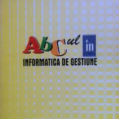 ABC-UL IN INFORMATICA DE GESTIUNE - Flavia Ghencea, Manuela Grigore
