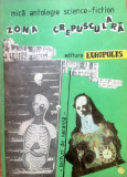 ZONA CREPUSCULARA - MICA ANTOLOGIE SCIENCE-FICTION