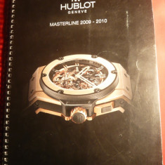 Catalog Ceasuri de lux Hublot 2009- 2010, 91 pag.