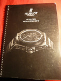 Catalog Ceasuri de lux Hublot  2010 , 34 pag.
