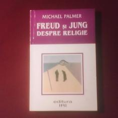 Michael Palmer Freud si Jung despre religie - Carte Psihologie