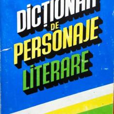 DICTIONAR DE PERSONAJE LITERARE - Constanta Barboi, S. Boatca, M. Popescu