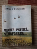 Veche patima vanatoarea Nicolae Cristoveanu ed albatros 1980 RSR ilustrata hobby, Alta editura