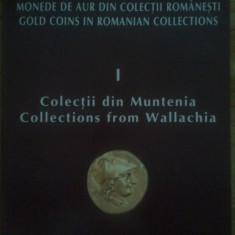 Colectii Din Muntenia - Monede de aur din colectii romanesti, Aurel Vilcu Mihai Dima, 100 roni, taxele postale gratuite