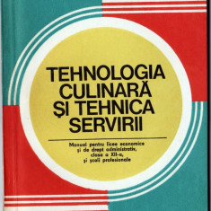 TEHNOLOGIA CULINARA SI TEHNICA SERVIRII - Ana Chirvasuta si Victoria Grigoriu - Carti Industrie alimentara