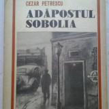 CEZAR PETRESCU - ADAPOSTUL SOBOLIA - Roman, Anul publicarii: 1989