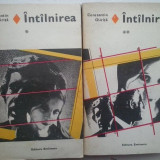 CONSTANTIN CHIRITA - INTALNIREA (2 VOL.) - Roman, Anul publicarii: 1987