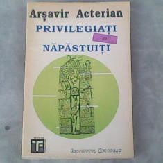 Privilegiati si napastuiti-Arsavir Acterian - Roman, Anul publicarii: 1992
