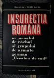 """Gr. Maior EUGEN BANTEA Insurectia romana in jurnalul de razboi al grupului de armate german """"Ucraina de Sud"""" Ed. Militara 1974"""