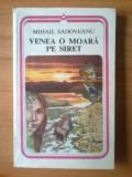 D8 Mihail Sadoveanu - Venea o moara pe Siret, Alta editura, 1983