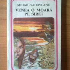 D8 Mihail Sadoveanu - Venea o moara pe Siret - Roman, Anul publicarii: 1983