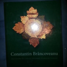 CONSTANTIN BRANCOVEANU Documente din Colectia Bibliotecii Academiei Romane album format mare hartie cerata ilustratii color cartonat - Istorie