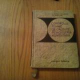 CONTROLUL TEHNIC DE CALITATE IN INDUSTRIA ALIMENTARA  -- S. Constantinescu, G. Gramada  -- 1966,  269 p. ; tiraj: 1140 ex.