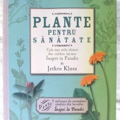 """""""PLANTE PENTRU SANATATE. Cele mai utile sfaturi din celebra lucrare Inapoi in Paradis"""", Jethro Kloss, 2010. Absolut noua, Alta editura"""