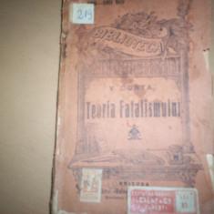 TEORIA FATALISMULUI V CONTA - Carte Filosofie