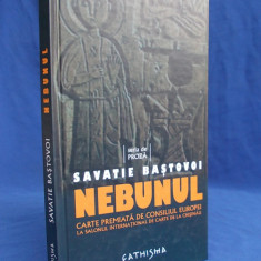 IEROMONAH SAVATIE BASTOVOI - NEBUNUL ( VIATA SFANTULUI SIMEON CEL NEBUN ) * ROMAN - EDITIA A-3-A - BUCURESTI - 2009 - Carti Istoria bisericii