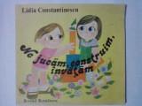 Ne jucam, construim, invatam - Lidia Constantinescu  /  C37G