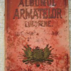 Albumul ARMATELOR EUROPENE - 1891 - acuarele ; gravuri