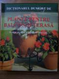 PLANTE PENTRU BALCON SI TERASA. Design atractiv si plantare adecvata (2008), Alta editura