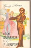 (C4758) CAND DUNAREA ERA ALBASTRA DE GEORGE SBARCEA , EDITURA MUZICALA, 1977