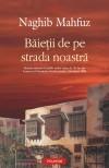 Naghib Mahfuz - Baietii de pe strada noastra (2009), Polirom