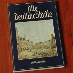 Carte --- limba germana -- Alte Deutsche Stadte - 80 pagini cu imagini color si alb negru !!!!
