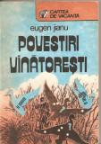 (C4823) POVESTIRI VANATORESTI DE EUGEN JIANU, EDITURA SPORT-TURISM, 1989, Alta editura