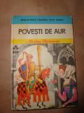 Povesti de aur / desenul copertei si plansa de Livia Rusz )- Nicolae Batzaria