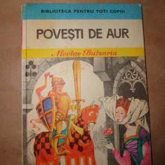 Povesti de aur / desenul copertei si plansa de Livia Rusz )- Nicolae Batzaria - Carte de povesti