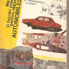 (C4770) METODE SI LUCRARI PRACTICE PENTRU REPARAREA AUTOMOBILELOR DE AL. GROZA SI COLECTIVUL, EDITURA TEHNICA, 1985