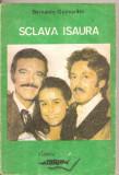 (C4792) SCLAVA ISAURA DE BERDARDO GUIMARAES, EDITURA STURION, 1991