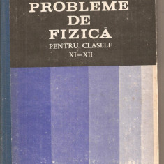 (C4788) PROBLEME DE FIZICA PENTRU CLASELE XI-XII DE GH. VLADUCA, GHERBANOVSCHI, ...., EDP, 1983 - Carte Fizica