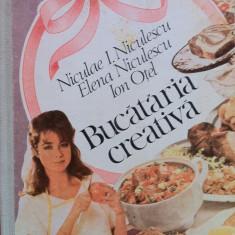 BUCATARIA CREATIVA - Niculae I. Niculescu, Elena Niculescu, Ion Otel - Carte Retete traditionale romanesti