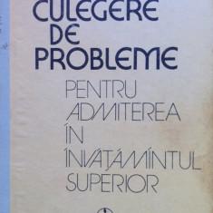 CULEGERE DE PROBLEME PENTRU ADMITEREA IN INVATAMANTUL SUPERIOR - Brinzanescu, Alta editura