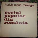 Portul popular din Romania 111 figuri 158 ilustratii- Hedvig Maria Formagiu - Carte Arta populara
