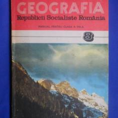 GEOGRAFIA REPUBLICII SOCIALISTE ROMANE MANUAL PENTRU CLASA a VIII-a - Manual scolar didactica si pedagogica, Clasa 8, Didactica si Pedagogica, Geografie