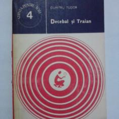 Decebal si Traian - Dumitru Tudor / C24P - Carte veche