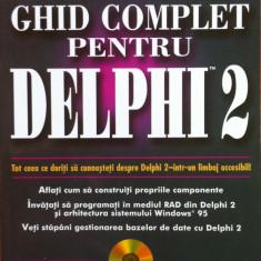 GHID COMPLET PENTRU DELPHI 2 - Peter Norton - Carte Limbaje de programare, Teora