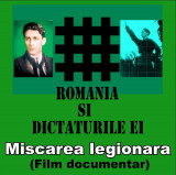DVD ROMANIA SI DICTATURILE EI MISCAREA LEGIONARA 140 MIN LEGIONAR C Z CODREANU, Romana
