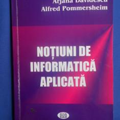 ARJANA DAVIDESCU - NOTIUNI DE INFORMATICA APLICATA {2001} - Carte Limbaje de programare