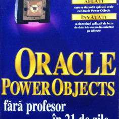 ORACLE POWER OBJECTS FARA PROFESOR IN 21 DE ZILE - Tom Grant