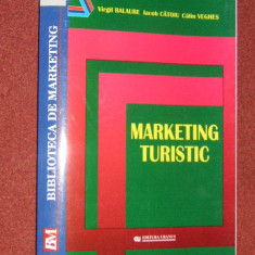 Marketing turistic - Virgil Balaure, Iacob Catoiu, Calin Veghes - Carte Marketing