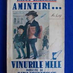 IANCU BREZEANU - AMINTIRI...VINURILE MELE * PRITOCITE DE GABY MICHAILESCU - BUCURESTI - 1939 - Carte veche