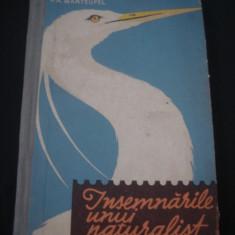 P. A. MANTEUFEL - INSEMNARILE UNUI NATURALIST * CU ILUSTRATII ALB-NEGRU SI COLOR